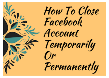 How to Close Your Facebook Account Temporarily