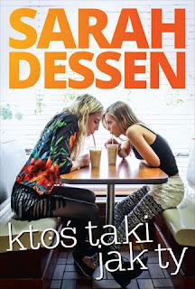 """#112 Recenzja książki """"Ktoś taki jak ty"""" Sarah Dessen"""
