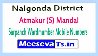 Atmakur (S) Mandal Sarpanch Wardmumber Mobile Numbers List Part I Nalgonda District in Telangana State