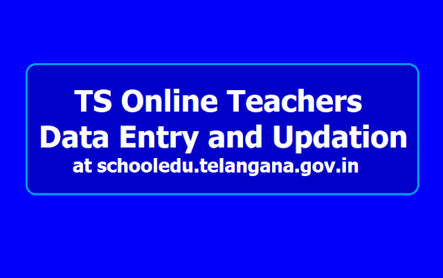 TS Online Teachers Data Entry, Updation