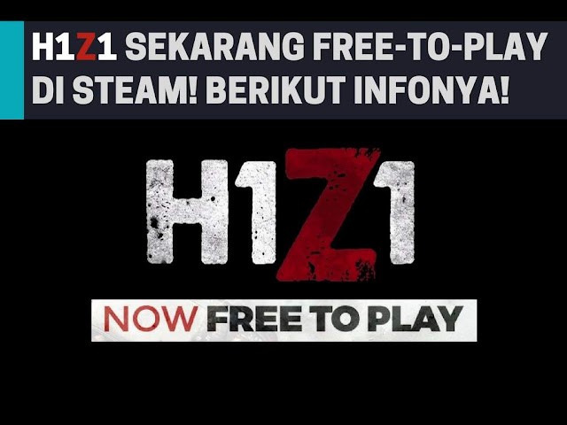H1Z1 Sekarang Free To Play di Steam! 5