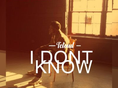 "DOWNLOAD MP3: Tcloud – ""I Don't Know"""