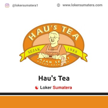 Lowongan Kerja Padang: Hau's Tea Juni 2021