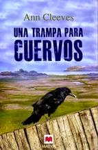 http://lecturasmaite.blogspot.com.es/2013/05/una-trampa-para-cuervos-de-ann-cleeves.html