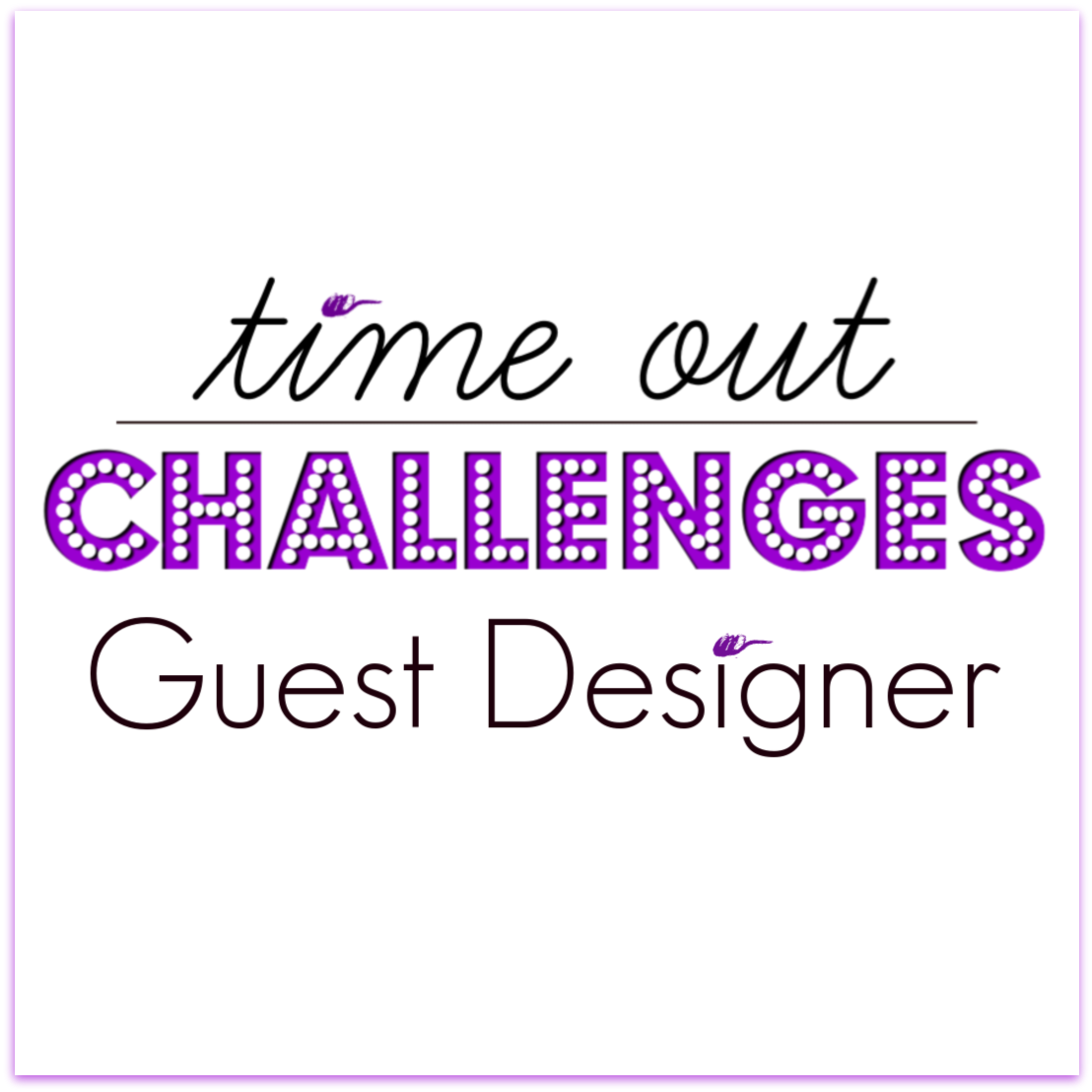 Guest Designer at Time Out Challenges