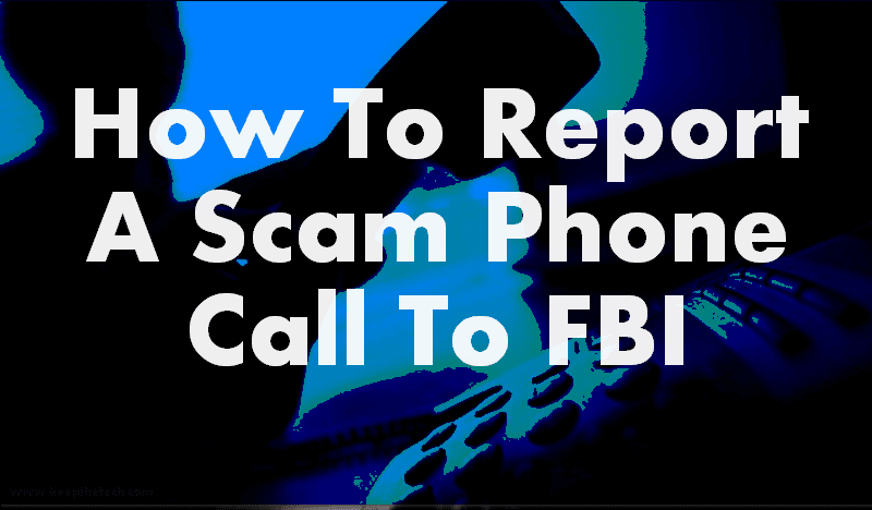 How To Report To FBI About Scam Phone Calls   KeepTheTech