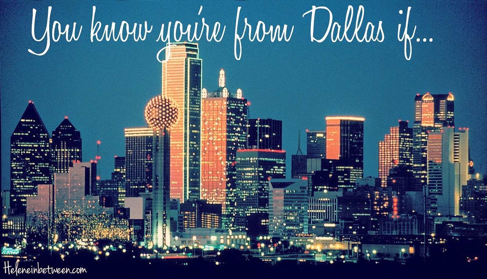 You know You're from Dallas if