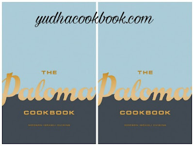 The Palomar Cookbook : Modern Israeli Cuisine
