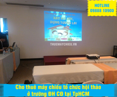 Cho thuê máy chiếu tổ chức hội thảo ở trường ĐH CĐ tại TpHCM