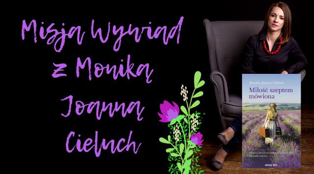 Misja Wywiad z Moniką Joanną Cieluch