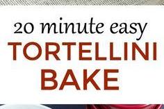 TWENTY MINUTE EASY TORTELLINI BAKE