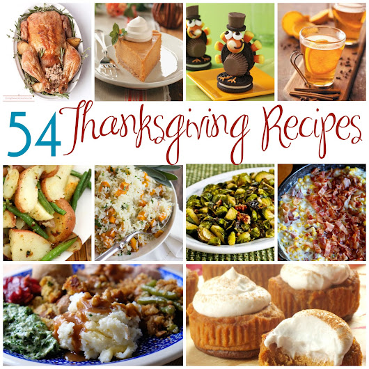 54 Thanksgiving Recipes - Something for Everyone!