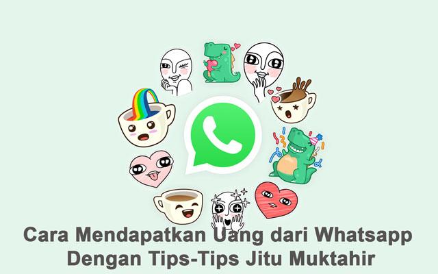 Cara Mendapatkan Uang dari Whatsapp Dengan Tips-Tips Jitu Muktahir