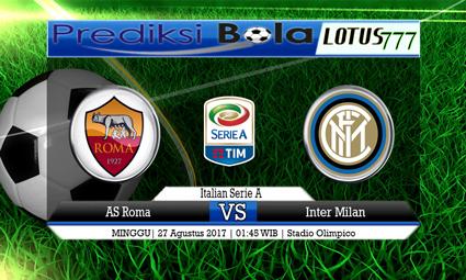 Prediksi Pertandingan antara AS Roma vs Inter Milan Tanggal 27 AGUSTUS 2017