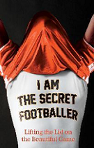 I am the Secret Footballer book cover