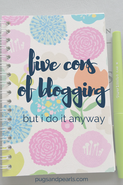 Five Cons of Blogging - But I do it anyway!