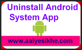 Uninstall android system app
