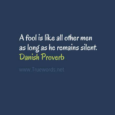 A fool is like all other men as long as he remains silent