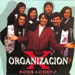 Organización X - BORRACHITO 1996 Disco Completo