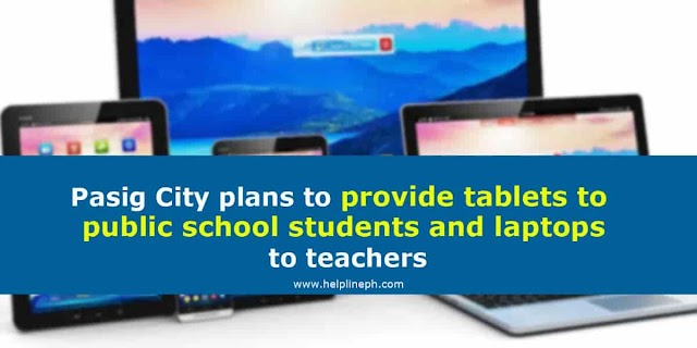 Pasig City plans to provide tablets to public school students and laptops to teachers
