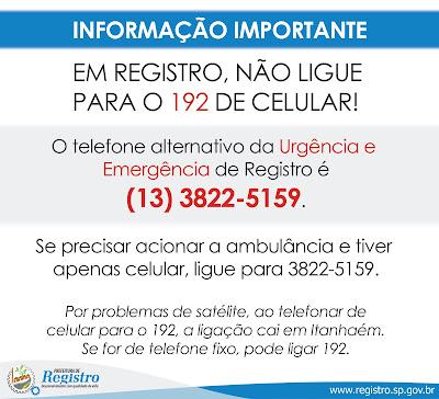EM REGISTRO-SP, NÃO LIGUE PARA O 192 DE CELULAR, LIGUE 38225159
