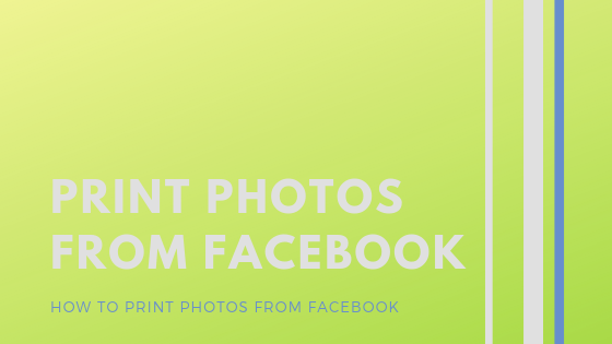 How To Print Pictures From Facebook<br/>