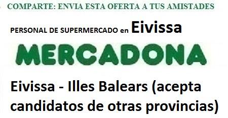 Eivissa, Illes Balears. Lanzadera de Empleo Virtual. Ofertas Mercadona