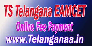 TS Telangana EAMCET TSEAMCET 2017 Online Fee Payment