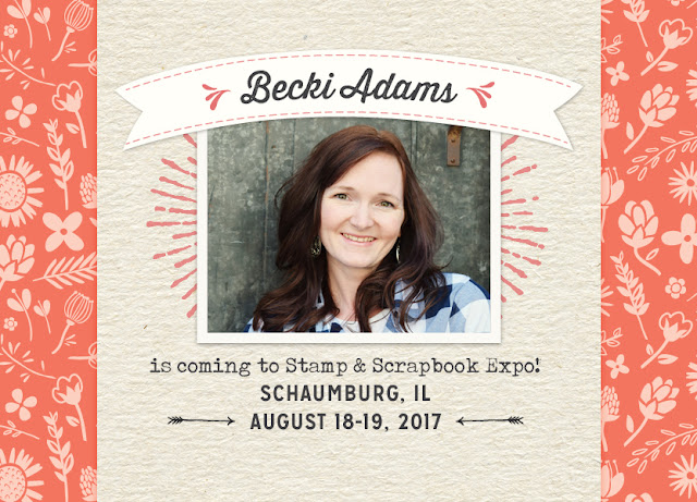 Guest Artist Becki Adams at Stamp & Scrapbook Expo #Beckiadams #SSBE2017 #SSBEworkshops