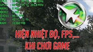 Hướng dẫn hiện thông số CPU, GPU, FPS khi chơi game bằng Msi Afterburner