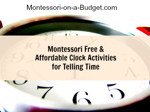 Montessori Free & Affordable Clock Activities for Telling Time {Montessori on a Budget blog}