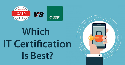 CASP Vs CISSP Security Certifications: Choose the Best