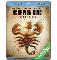 THE SCORPION KING: BOOK OF SOULS (2018) FULL 1080P HD MKV ESPAÑOL LATINO