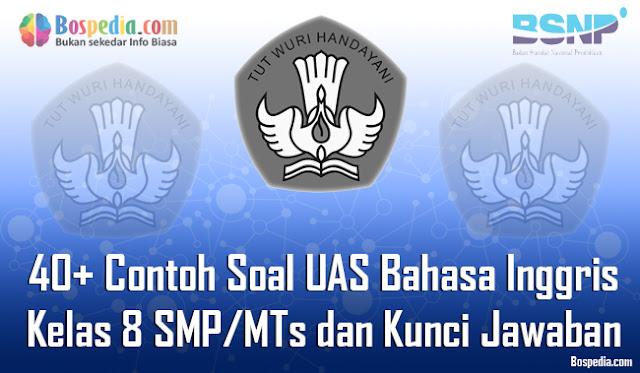 40+ Contoh Soal UAS Bahasa Inggris Kelas 8 SMP/MTs dan Kunci Jawaban Terbaru