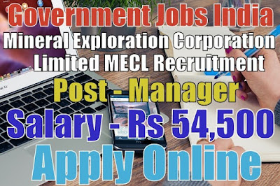 Mineral Exploration Corporation Limited MECL Recruitment 2017
