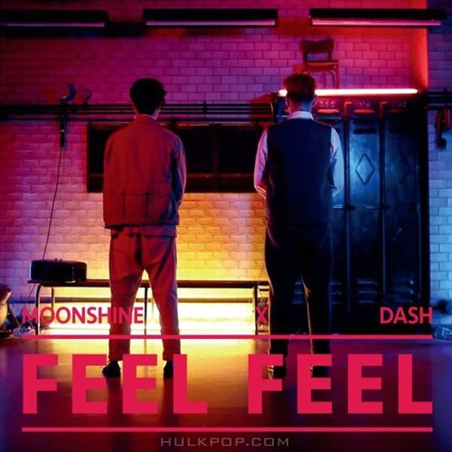MOONSHINE, DASH – Feel Feel – Single
