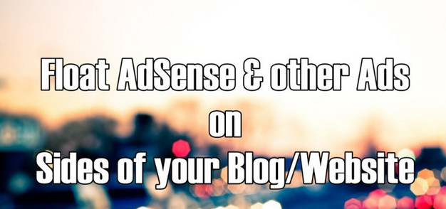 How to Add Floating AdSense and other Ads on Blogger sidebar