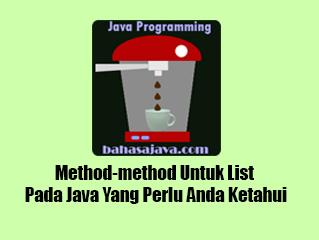 Method-method Untuk List Pada Java Yang Perlu Anda Ketahui