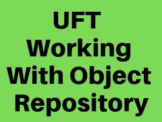 UFT - Working with Object Repository ~ Software Testing Tools