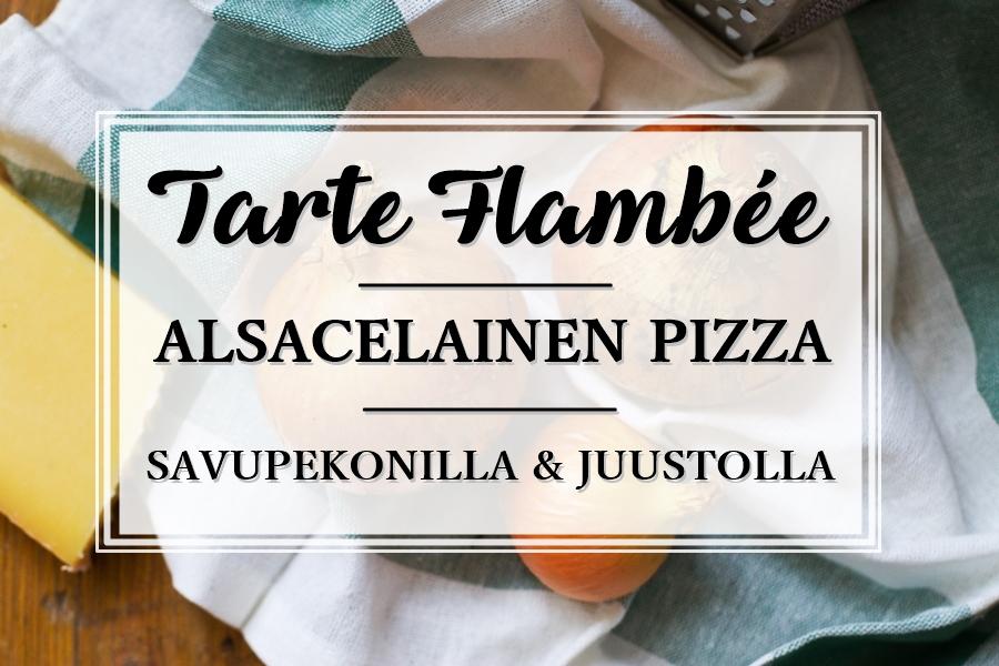 Tarte Flambee_Flammkuche_resepti_Alsacen pizza_Andalusian auringossa_ruokablogi