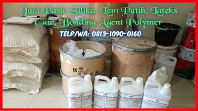 Jual Pasir Silika, Lem Putih, Lateks Cair, Bonding Agent Polymer Murah