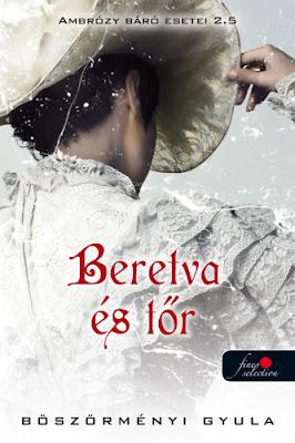 Böszörményi Gyula – Beretva és tőr (Ambrózy báró esetei 2,5) megjelent a Könyvmolyképző Kiadó gondozásában a Vörös Pöttyös könyvek sorozatban