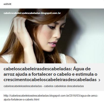 http://cabeloscabeleirasdescabeladas.blogspot.com.br/2016/03/agua-de-arroz-ajuda-fortalecer-o-cabelo.html
