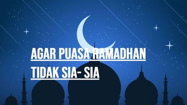 4 Hal Ini Agar Puasa Ramadhan 2020 kamu Tidak Sia-Sia