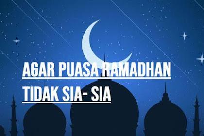 Penting!! Bacalah 4 Hal Ini Agar Puasa Ramadhanmu Tidak Sia-Sia