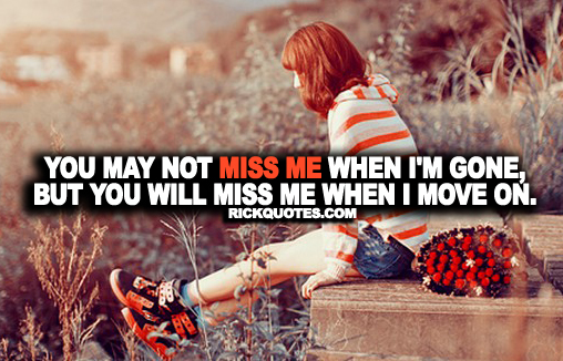Miss Me Quotes | Miss Me When I'm Gone Girl alone Lonely Hill