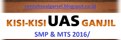 Kisi Kisi Soal UAS SMP/ MTs Semester 1 2016/ 2017