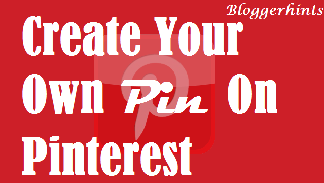 Create Your Own Pin On Pinterest