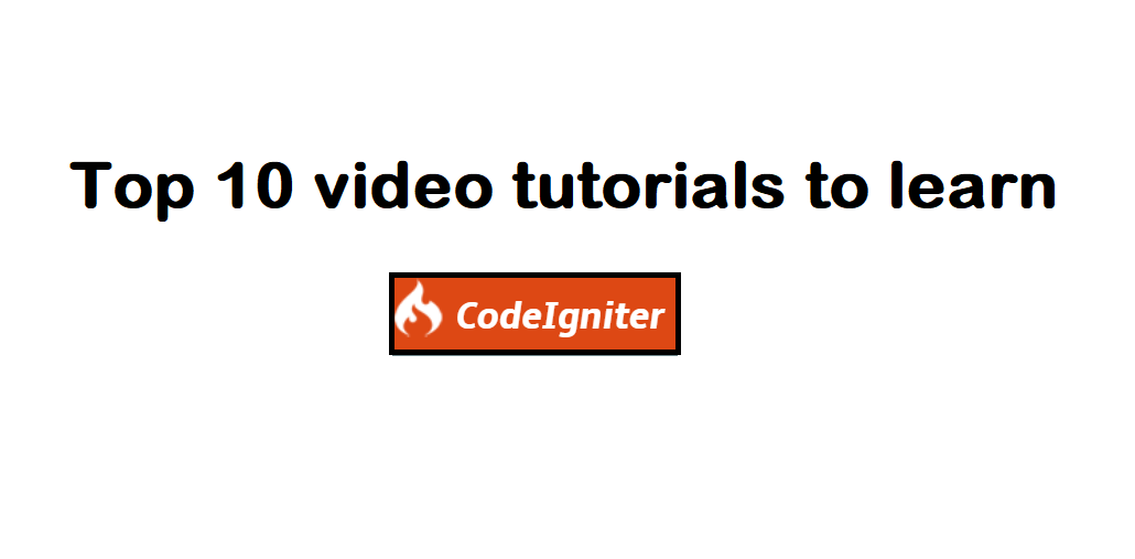 Top 10 best CodeIgniter video tutorials   Learn CodeIgniter
