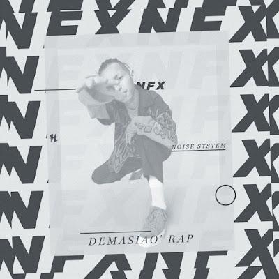 Nfx & Noise System - Demasiao' Rap